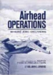 Airhead Operations : Where AMC Delivers ... by John L. Cirafici