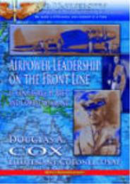 Airpower Leadership on the Front Line : ... by Lt Col Douglas A. Cox, USAF