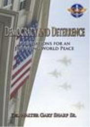 Democracy and Deterrence : Foundations f... by Dr Walter Gary Sharp Sr.