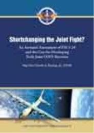 AU Monograph, Shortchanging the Joint Fi... by Maj. Gen. Charles J. Dunlap