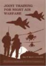 Joint Training for Night Air Warfare by Brian W. McLean