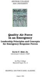 Quality Air Force in an Emergency by David F. Bird Jr., Lieutenant Colonel, USAF
