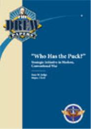 Who has the Puck? : Strategic Initative ... by MAJOR SEAN M. JUDGE
