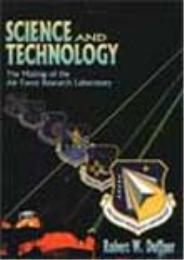 Science and Technology : The Making of t... by Robert W. Duffner