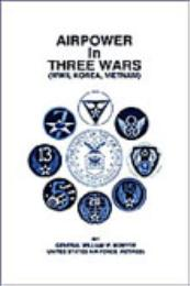 Airpower in Three Wars Volume Reprint Edition by William W. Momyer