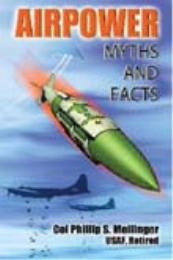 Airpower : Myths and Facts by Phillip S. Meilinger