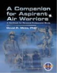 A Companion for Aspirant Air Warriors : ... by Dr. David R. Mets