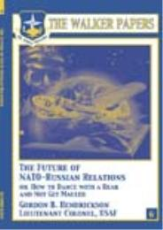 The Walker Papers : Future of NATO-Russi... Volume 6 by Gordon B. Hendrickson