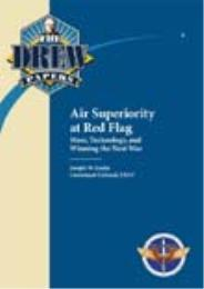 Air Superiority at Red FlagMass, Technol... by Lieutenant Colonel, Joseph W. Locke, USAF