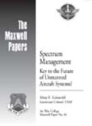Spectrum Management : Key to the Future ... by Lieutenant Colonel Mary E. Griswold, USAF