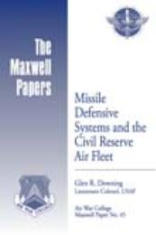 Missile Defensive Systems and the Civil ... by Lieutenant Colonel Glen R. Downing, USAF