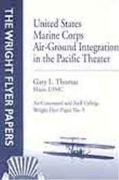 Wright Flyer Paper : United States Marin... Volume 9 by Major Gary