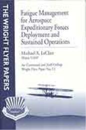 Wright Flyer Paper : Fatigue Management ... Volume 12 by Major Michael A. LeClair, USAF