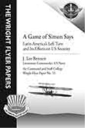 Wright Flyer Paper : A Game of Simon Say... Volume 31 by LCDR J. Lee Bennett, USN