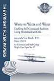Wright Flyer Paper : Waste to Watts and ... Volume 37 by Major Amanda Sue Birch, P. E., USAF