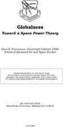Globalness : Toward a Space Power Theory by Lieutenant Colonel Brian E. Fredriksson, USAF  PDF