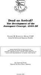 Dead on Arrival? : The Development of th... by Major Stephen M. Rothstein, USAF