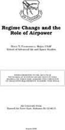 Regime Change and the Role of Airpower by Major David T. Fahrenkrug, USAF