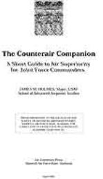 The Counterair Companion : A Short Guide... by Major James M. Holmes, USAF