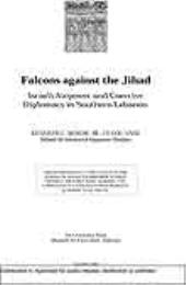 Falcons against the Jihad : Israeli Airp... by Lieutenant Colonel Kenneth C. Schow, Jr., USAF