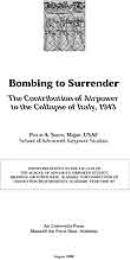 Bombing to Surrender : The Contribution ... by Major Philip A. Smith, USAF