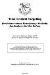 Time-Critical Targeting : Predictive ver... by Major Gregory S. Marzolf, USAF