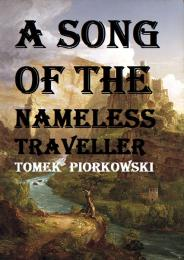 A Song of the Nameless Traveller by Tomek Piorkowski