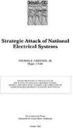 Strategic Attack of National Electrical ... by Major Thomas E. Griffith, Jr., USAF