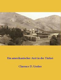 Ein amerikanischer Arzt in der Türkei by Clarence D. Usher