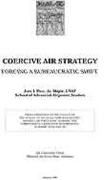 Coercive Air Strategy : Forcing a Bureau... by Major John I. Pray, USAF