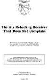 The Air Refueling Receiver that Does Not... by Major Jeffrey L. Stephenson, USAF