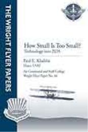 Wright Flyer Paper : How Small Is Too Sm... Volume 46 by Major Paul E. Kladitis, USAF