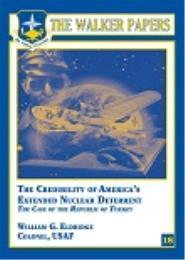 The Walker Papers : The Credibility of A... Volume 18 by Colonel William G. Eldridge, USAF
