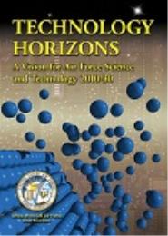 Technology Horizons : A Vision for Air F... Volume 1 by Office of the US Air Force Chief Scientist