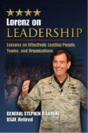Lorenz on Leadership : Lessons on Effect... by General Stephen R. Lorenz USAF, Retired