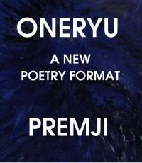 Oneryu : A New Poetry Format by PREMJI