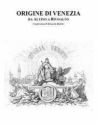 Origine Di Venezia : Da Altino A Rivoalt... by Rubini, Edoardo