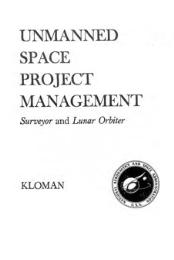 Unmanned Space Project Management : Surv... by Kloman, Erasmus, H.