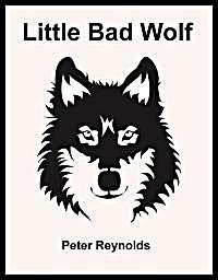 Little Bad Wolf by Reynolds, Peter