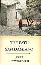 The Path to San Damiano by Litwinovich, John