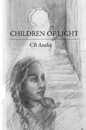 Children of Light by Anslie, C, B.; Fenner, Barb, Illustrator
