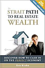 The Strait Path to Real Estate Wealth by Krohn, Kris