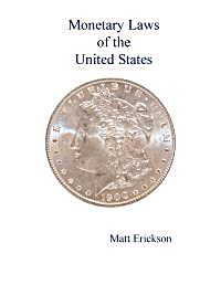 Monetary Laws of the United States : Nar... by Erickson, Matt, R.