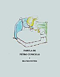 Fabula de Petro Cuniculo by Potter, Helen, Beatrix, Mrs.
