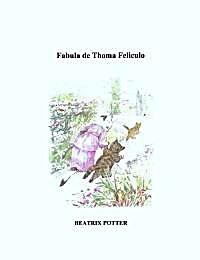 Fabula de Thoma Feliculo by Potter, Helen, Beatrix, Mrs.