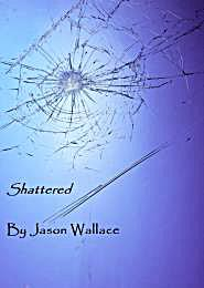 Shattered by Wallace, Jason