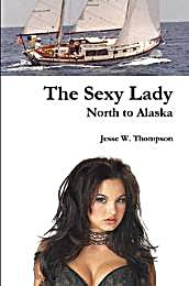 The Sexy Lady : North to Alaska by Thompson, Jesse, Wilbur