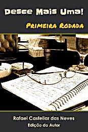 Desce Mais Uma! : Primeira Rodada, Volum... by Neves, Rafael, Castellar das
