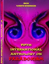 Fifth International Anthology on Paradox... by Smarandache, Florentin