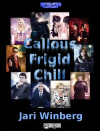 Callous Frigid Chill by Winberg, Jari